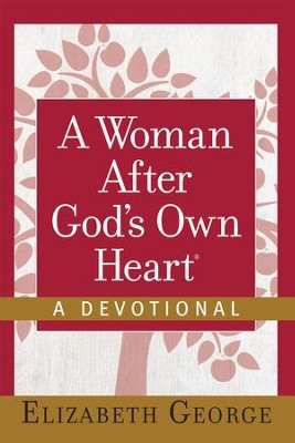 A Woman After God's Own Heart-A Devotional - eBook  -     By: Elizabeth George