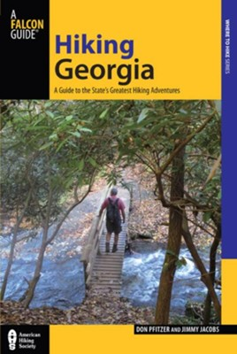 Hiking Georgia, 4th Edition: A Guide to the State's Greatest Hiking Adventures  -     By: Donald Pfitzer, Jimmy Jacobs