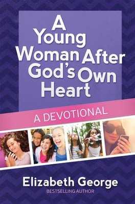 A Young Woman After God's Own Heart-A Devotional - eBook  -     By: Elizabeth George