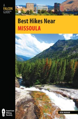 Best Hikes Near Missoula  -     By: Josh Mahan
