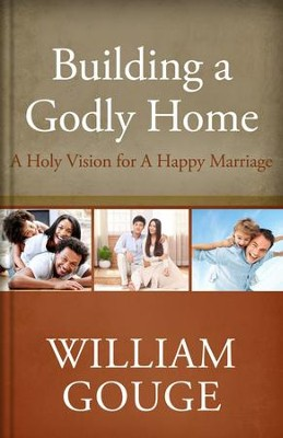 Building a Godly Home, Volume 2: A Holy Vision for a Happy Marriage  -