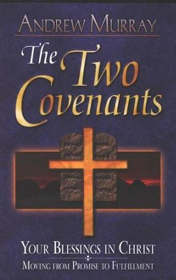 Two Covenants   -     By: Andrew Murray