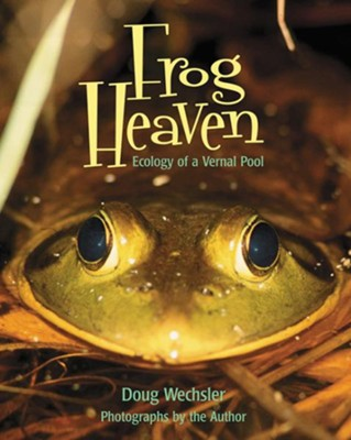 Frog Heaven   -     By: Doug Wechsler