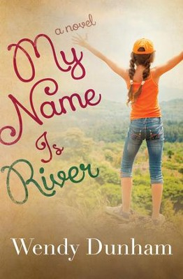My Name Is River - eBook  -     By: Wendy Dunham