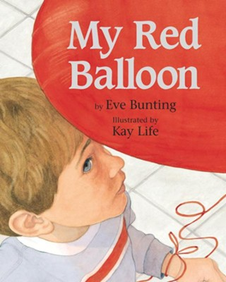 My Red Balloon  -     By: Eve Bunting