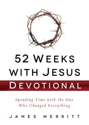 52 Weeks with Jesus Devotional: Spending Time with the One Who Changed Everything - eBook  -     By: James Merritt