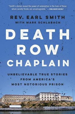 Death Row Chaplain: Unbelievable True Stories from America's Most Notorious Prison - eBook  -     By: Rev. Earl Smith, Mark Schlabach