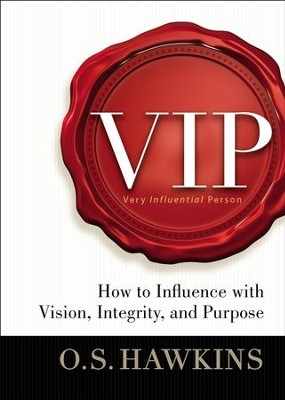 VIP: Vision. Integrity. Purpose. - eBook  -     By: O.S. Hawkins