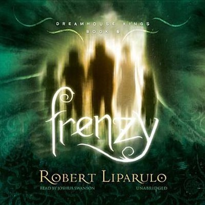 Frenzy, The Dreamhouse Kings Series #6 - unabridged audiobook on CD  -     Narrated By: Joshua Swanson     By: Robert Liparulo