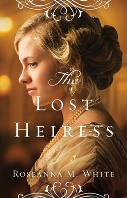The Lost Heiress (Ladies of the Manor Book #1) - eBook  -     By: Roseanna M. White