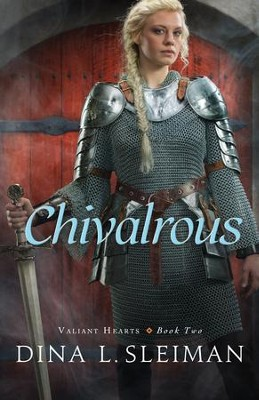 Chivalrous (Valiant Hearts Book #2) - eBook  -     By: Dina Sleiman
