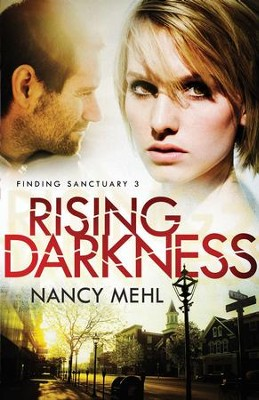 Rising Darkness (Finding Sanctuary Book #3) - eBook  -     By: Nancy Mehl