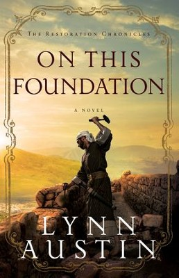 On This Foundation (The Restoration Chronicles Book #3) - eBook  -     By: Lynn Austin
