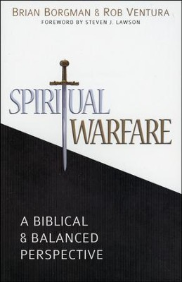 Spiritual Warfare: A Biblical & Balanced Perspective   -     By: Brian Borgman, Rob Ventura