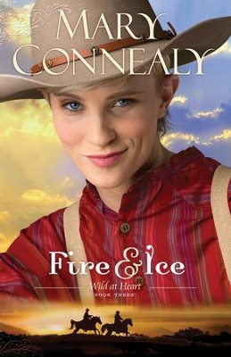 Fire and Ice (Wild at Heart Book #3) - eBook  -     By: Mary Connealy