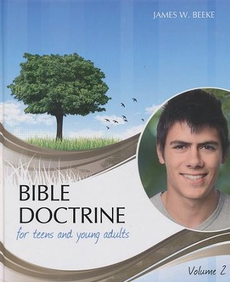 Bible Doctrine for Teens and Young Adults, Vol. 2  -     By: James W. Beeke