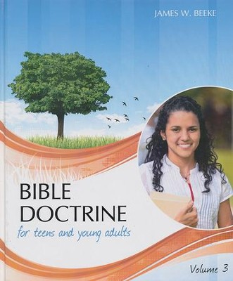 Bible Doctrine for Teens and Young Adults, Vol. 3  -     By: James W. Beeke