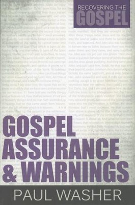 Gospel Assurance and Warnings  -     By: Paul Washer