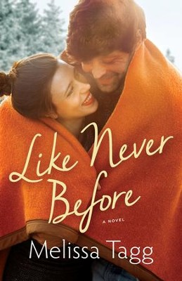 Like Never Before (Walker Family Book #2) - eBook  -     By: Melissa Tagg