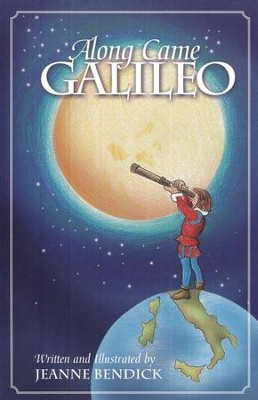 Along Came Galileo   -     By: Jeanne Bendick
