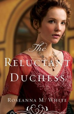 The Reluctant Duchess (Ladies of the Manor Book #2) - eBook  -     By: Roseanna M. White