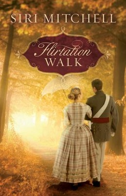 Flirtation Walk - eBook  -     By: Siri Mitchell