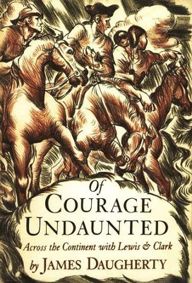 Of Courage Undaunted: Across the Continent with Lewis and Clark   -     By: James Daugherty