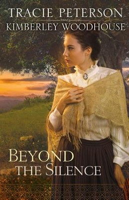 Beyond the Silence - eBook  -     By: Tracie Peterson, Kimberley Woodhouse