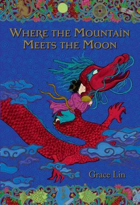 Where the Mountain Meets the Moon - eBook  -     By: Grace Lin