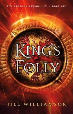 King's Folly (The Kinsman Chronicles Book #1) - eBook  -     By: Jill Williamson