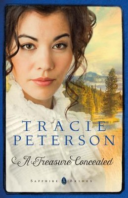 A Treasure Concealed (Sapphire Brides Book #1) - eBook  -     By: Tracie Peterson