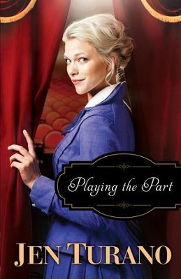 Playing the Part (A Class of Their Own Book #3) - eBook  -     By: Jen Turano