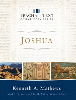 Joshua (Teach the Text Commentary Series) - eBook  -     By: Kenneth A. Mathews