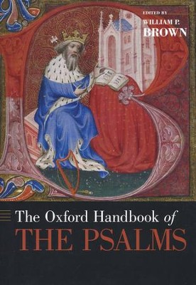 The Oxford Handbook of the Psalms  -     Edited By: William P. Brown     By: Edited by William P. Brown