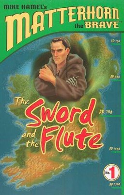 Matterhorn the Brave Series #1: The Sword and the Flute   -     By: Mike Hamel