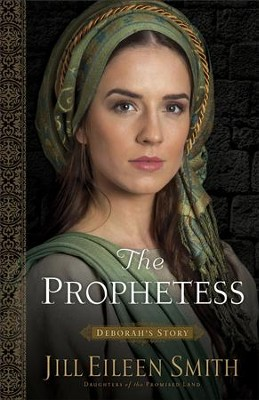 The Prophetess:  Deborah's Story #2   -     By: Jill Eileen Smith