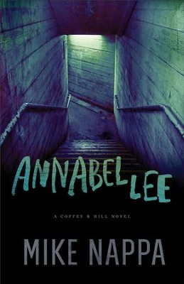 Annabel Lee (Coffey & Hill Book #1): A Coffey & Hill Novel - eBook  -     By: Mike Nappa