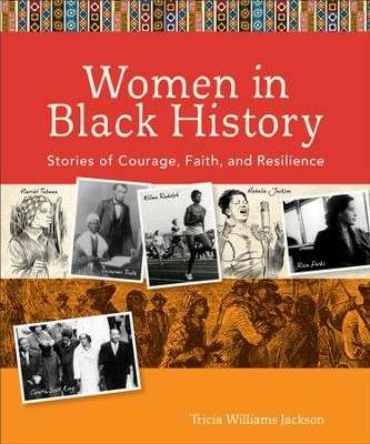 Women in Black History: Stories of Courage, Faith, and Resilience - eBook  -     By: Tricia Williams Jackson
