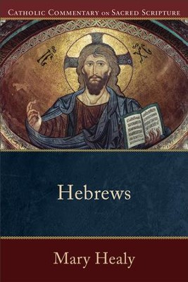 Hebrews (Catholic Commentary on Sacred Scripture) - eBook  -     By: Mary Healy