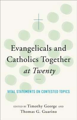 Evangelicals and Catholics Together at Twenty: Vital Statements on Contested Topics - eBook  -     Edited By: Timothy George, Thomas G. Guarino     By: Timothy George & Thomas G. Guarino