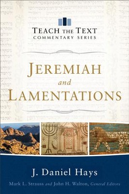 Jeremiah and Lamentations (Teach the Text Commentary Series) - eBook  -     By: J. Daniel Hays