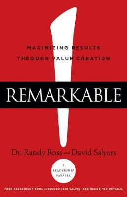 Remarkable!: Maximizing Results through Value Creation - eBook  -     By: Dr. Randy Ross, David Salyers