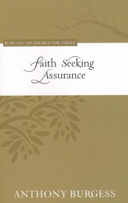 Faith Seeking Assurance (Puritan Treasures for Today)   -     By: Anthony Burgess
