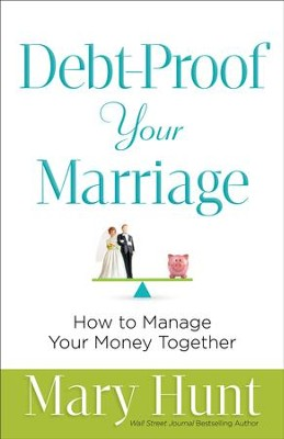 Debt-Proof Your Marriage: How to Manage Your Money Together - eBook  -     By: Mary Hunt