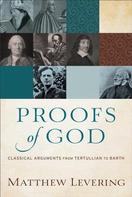 Proofs of God: Classical Arguments from Tertullian to Barth - eBook  -     By: Matthew Levering
