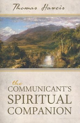 The Communicant's Spiritual Companion  -     By: Thomas Haweis