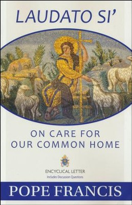 Laudato Si - On Care for Our Common Home   -     By: Pope Francis