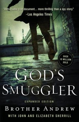 God's Smuggler, expanded edition eBook   -     By: Brother Andrew, John Sherrill, Elizabeth Sherrill