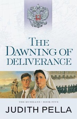 The Dawning of Deliverance (The Russians Book #5) - eBook  -     By: Judith Pella