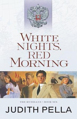 White Nights, Red Morning (The Russians Book #6) - eBook  -     By: Judith Pella
